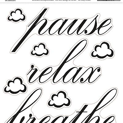 PAUSE, RELAX ,BREATHE PEEL & STICK SINGLE SHEET