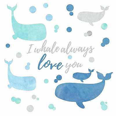 I WHALE ALWAYS LOVE YOU PEEL AND STICK GIANT WALL DECALS